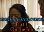 Summer Employment – Part 1 – On the Job